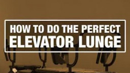 How To - Elevator Lunge