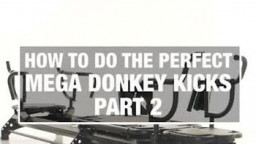 How To - Mega Donkey Kicks - Part Two